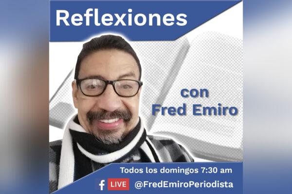 Reflexiones con Fred Emiro Núñez, regresa este domingo